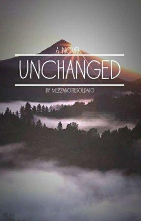 Unchanged by MezzanotteSoldato