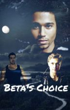 The Beta's Choice by MzTexas95