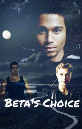 The Beta's Choice by MzTexas95