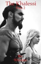 The Khalessi Part 2 by 90writer