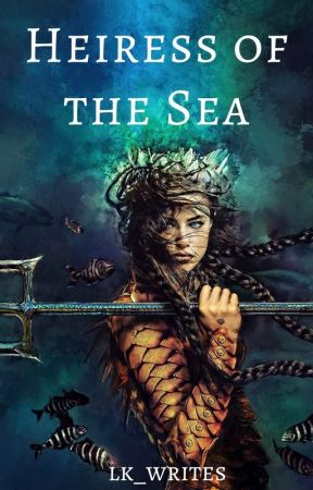 Heiress of the Sea by lk_writes