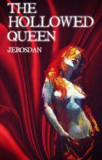 The Hollowed Queen by Jerosdan
