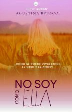 """No soy como ella [Tercer libro de la trilogía """"Olivia""""] by agustinabr_"""