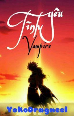 Đọc truyện [NaLu] Tình Yêu Vampire