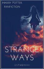 Strange Ways (Harry Potter fanfiction) by EstherXXI