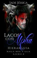 Laços com Alpha by JadeJssica