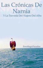 Las Crónicas de Narnia y la travesía del Viajero del Alba  #3 [3/3] by emmastyles7