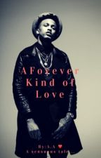 A Forever Kind of Love  by AsiannaAlston