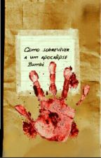 Como sobreviver a um apocalipse Zumbi  by Lilian_Lyra