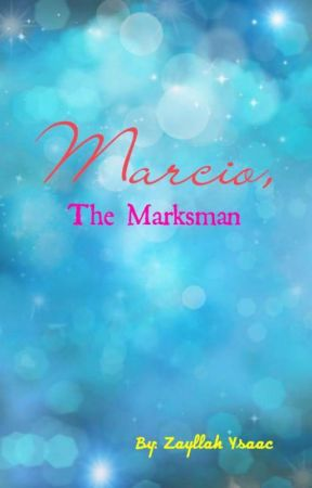 The Dream Team Series Book 1: Marcio, The Marksman (Completed) by Inzayn_Marciomallow