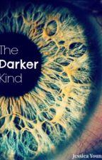 The Darker Kind by Venenum