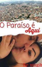 O paraíso é aqui  by gihxxx