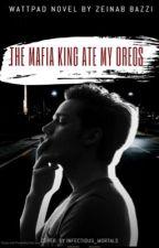 The mafia king Ate my Oreos by MissGirlyPrincess