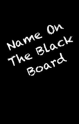 The Name On The Black Board