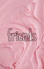friends by _JellyBelly360_