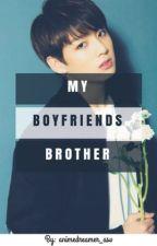 my boyfriend's brother (BTS Jungkook X Reader Ft. Jin) by animedreamer_asv