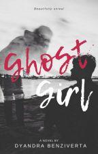 Ghost Girl by dyandrabnzvrt