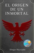 El Origen de un Inmortal by ds21jr