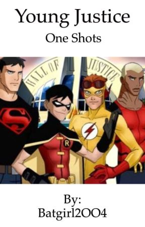 Young Justice One Shots by Batgirl2OO4