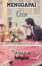 Menggapai Cinta ( The Children Series ) - ON HOLD- by bebyZee
