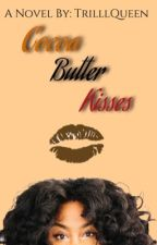 Cocoa Butter Kisses by TrilllQueen