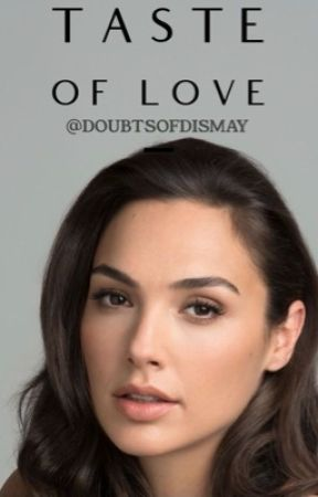 Taste of Love - (Gal Gadot) by DoubtsofDismay