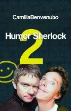 Humor Sherlock 2- Il Ritorno by CamillaBenvenuto