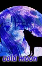 Cold Moon (Book 2 - Moon Series Trilogy) by moonofthedarknight