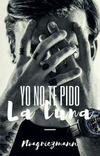 Yo No Te Pido La Luna by noagriezmann