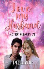 Love my husband (CTBS Season 2) by dellawir