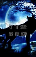 Of the Star and the Moon [Harry Potter Fanfiction] by gonesiriuslyblack