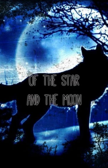 Of the Star and the Moon [Harry Potter Fanfiction]