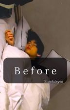 Before ||Kim Taehyung ff || by BlissfulEyes