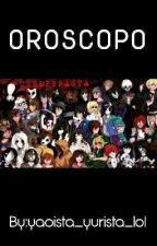 OROSCOPO CREEPYPASTA by yaoista_yurista_lol