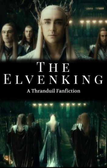 The ElvenKing [A Thranduil Fanfic. Lord Of The Rings]