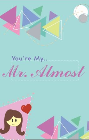 Mr. Almost by natashashy