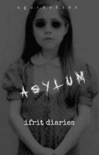 Ifrit Diaries  - 2 -  Asylum by ugur_beksen