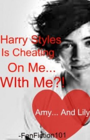 Harry Styles is Cheating on Me... With Me?!