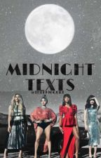 Midnight texts|Fifth harmony by The1996Gurl