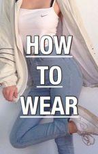 HOW TO WEAR  by sara_panzoldo