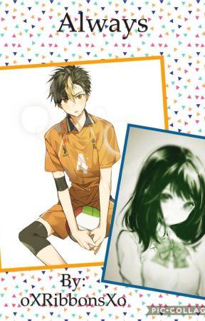 Always: Nishinoya x reader by Ribbons09
