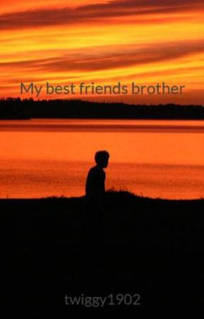 My best friends brother by twiggy1902