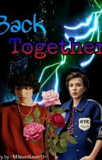 Back Together ~ Mileven  by MilevenLover11