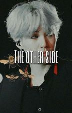 The other side  ~reader x Yoongi~ {Compleated} by swaggy_mama