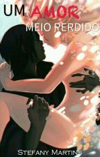 Sasusaku;; Um amor meio Perdido. (Completa) by LL_livros001