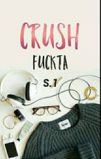 [ C ] Crush Fuckta    S.1 by -taerkentut