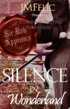 SILENCE IN WONDERLAND (#AStormOfFanFiction) by JMFelic