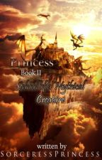 Princess Book 2: A School for Mythical Creature (COMPLETE) by SorceressPrincess