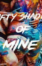 Fifty Shades Of Mine (Erotic) (GXG) by mailayncox