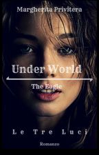 Under World- The Eagle by Eileendream
